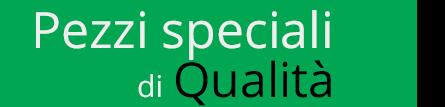 Pezzi speciali di qualità